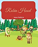 Robin Hood: The Illustrated Classic Tale Of The Original Fairytale Story In Large Print (English Edition)