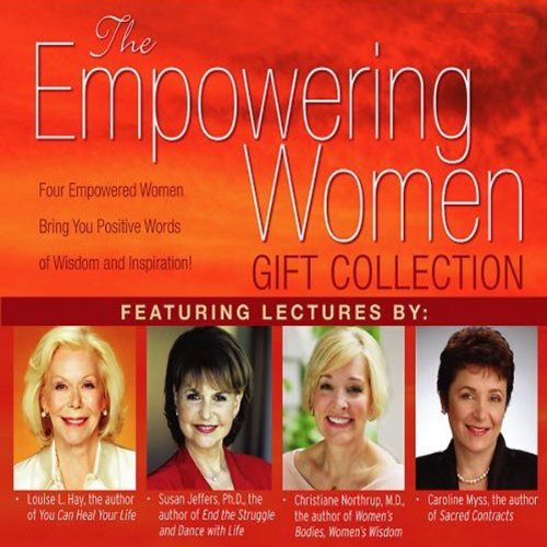 The Empowering Women Gift Collection                   By:                                                                                                                                 Louise L. Hay,                                                                                        Susan Jeffers Ph.D.,                                                                                        Christiane Northrup M.D.                               Narrated by:                                                                                                                                 Louise L. Hay,                                                                                        Susan Jeffers Ph.D.,                                                                                        Christiane Northrup M.D.                      Length: 5 hrs and 10 mins     5 ratings     Overall 4.2
