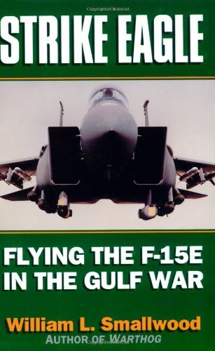 Strike Eagle: Flying the F-15E in the Gulf War (English Edition)