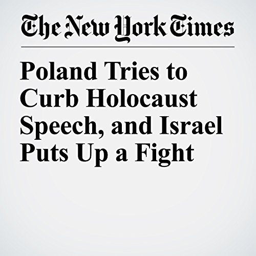Poland Tries to Curb Holocaust Speech, and Israel Puts Up a Fight copertina