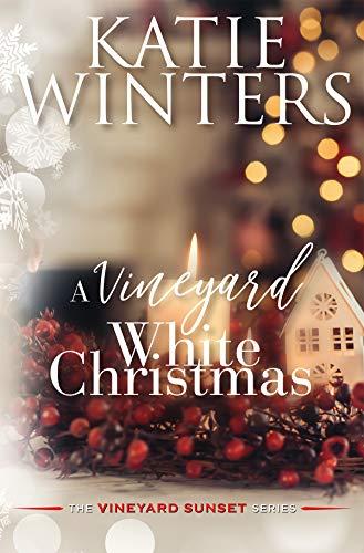 A Vineyard White Christmas (The Vineyard Sunset Series Book 5)