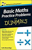 Basic Maths Practice Problems For Dummies by Colin Beveridge(2012-09-04)