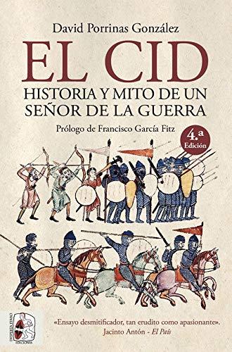 El Cid. Historia y mito de un señor de la guerra (Historia
