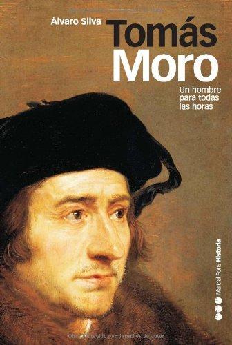 Tomás Moro: Un hombre para todas las horas (Memorias y biografías nº 21)