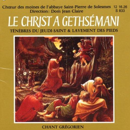Le Christ A Gethsemani (Ténèbres du Jeudi Saint Et Lavement des Pieds) [Import Anglais]