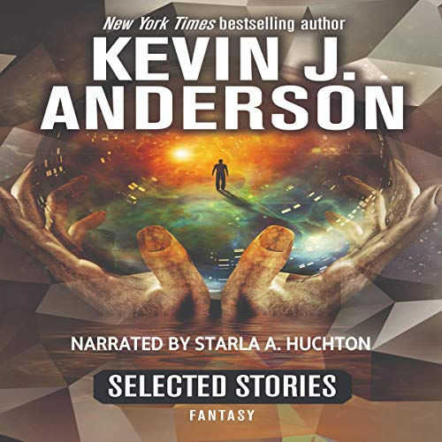 Selected Stories: Fantasy                   De :                                                                                                                                 Kevin J. Anderson                               Lu par :                                                                                                                                 Starla Huchton                      Durée : 12 h et 8 min     Pas de notations     Global 0,0