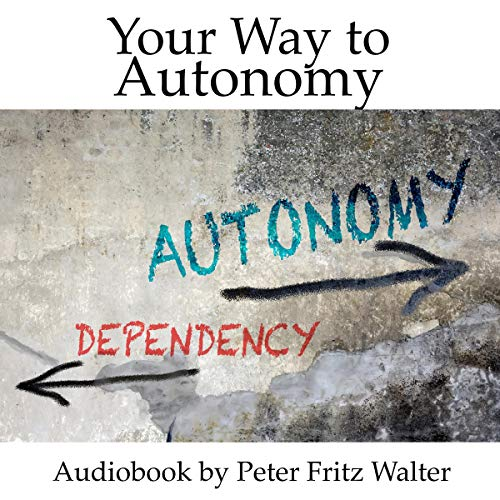 Your Way to Autonomy: A Heretic's Guide audiobook cover art