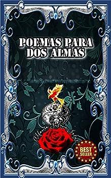 Poemas Para Dos Almas  Se dice que todos tenemos un alma gemela que solo se conoce cuando aprendemos a mirar con los ojos del alma  Spanish Edition