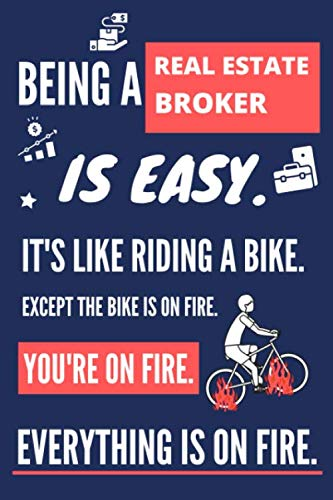 Being a Real Estate Broker Is Easy. It's Like Riding a Bike: Real Estate Broker Gifts for Men and Women. Novelty Blue Lined Journal to Write In