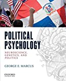 Political Psychology: Neuroscience, Genetics, and Politics