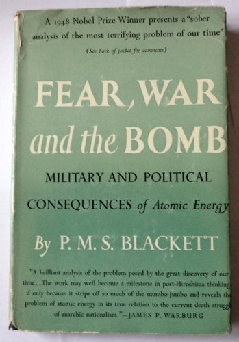 Fear, war, and the bomb ~ military and political consequences of atomic energy