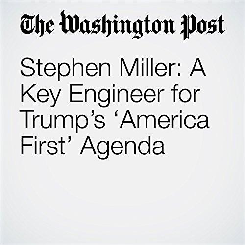 Stephen Miller: A Key Engineer for Trump's 'America First' Agenda copertina