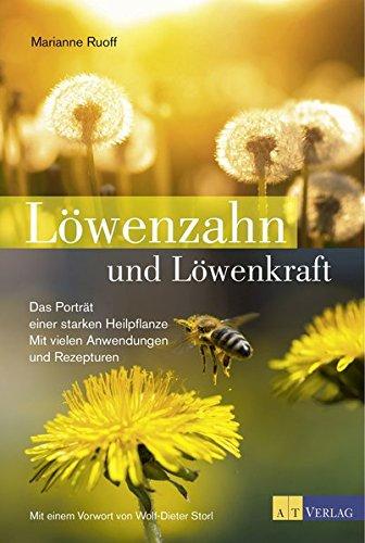 Ruoff, Marianne <br />Löwenzahn und Löwenkraft: Das Porträt einer starken Heilpflanze.