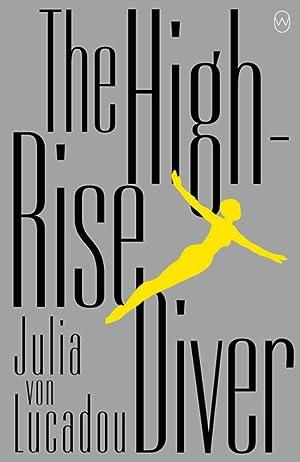 The High-Rise Diver by Julia von Lucadou