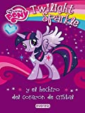 My Little Pony. Twilight Sparkle y el hechizo del corazón de cristal (Lecturas My Little Pony)