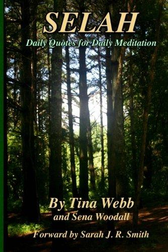 Book: Selah - Daily Quotes for Daily Meditation by Tina Webb and Sena Woodall