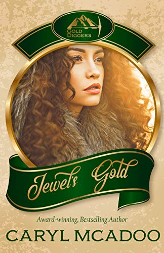 Jewel's Gold: Companion Book Six to the Texas Romance Family Saga (Gold Diggers Collection One 4) by [Caryl McAdoo]