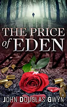 [John Douglas Gwyn]のThe Price of Eden (English Edition)