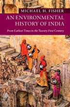An Environmental History of India: From Earliest Times to the Twenty-First Century (New Approaches to Asian History Book 18)