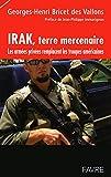 Irak, terre mercenaire - Les armes privées remplacent les troupes américaines
