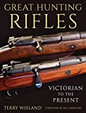 Great Hunting Rifles: Victorian to the Present