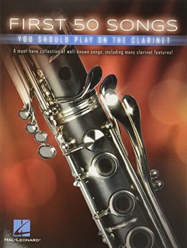 First 50 Songs You Should Play On Clarinet (Book): Noten, Sammelband für Klarinette