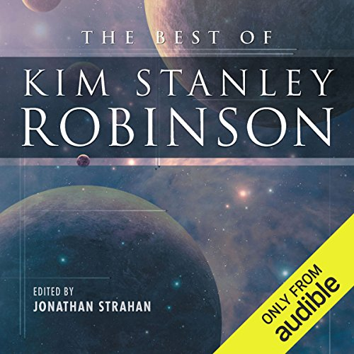 The Best of Kim Stanley Robinson                   Written by:                                                                                                                                 Kim Stanley Robinson                               Narrated by:                                                                                                                                 David Marantz                      Length: 17 hrs and 30 mins     Not rated yet     Overall 0.0