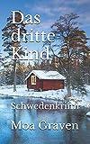 Das dritte Kind: Schwedenkrimi (Eva Sturm ermittelt, Band 18) - Moa Graven