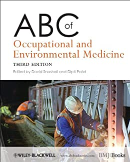 ABC of Occupational and Environmental Medicine (ABC Series Book 251) by [David Snashall, Dipti Patel]