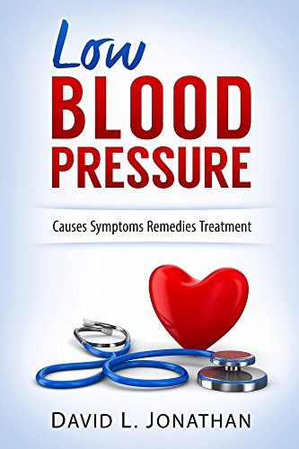 Low Blood Pressure - Hypotension - Practical Advice on Treatment and Staying Healthy (English Edition)