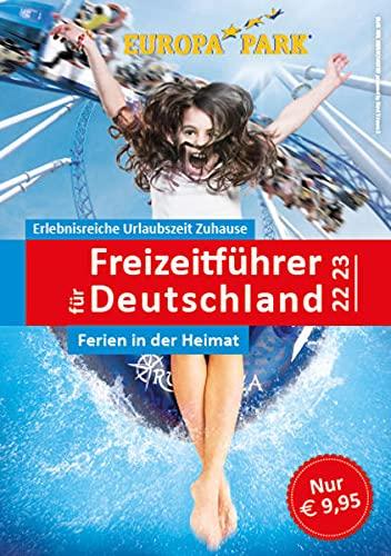 Freizeitführer für Deutschland 2022/2023 - Ferien in der Heimat: Der neue große Freizeitführer für Deutschland - Zeit für die Familie - Spaß für alle