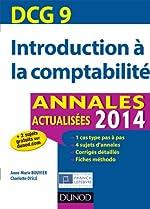 DCG 9 - Introduction à la comptabilité 2014 - Annales actualisées - 6e ed d'Anne-Marie Bouvier