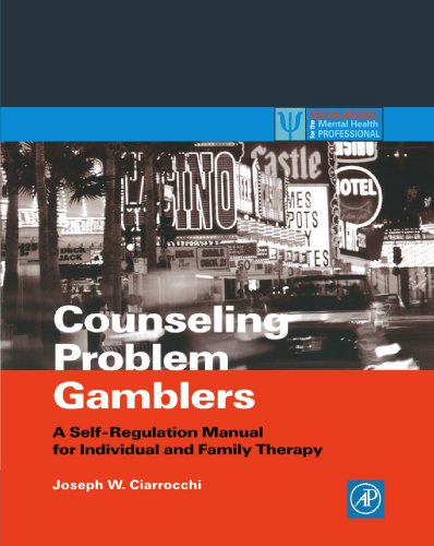 Counseling Problem Gamblers: A Self-Regulation Manual for Individual and Family Therapy (Practical Resources for the Men