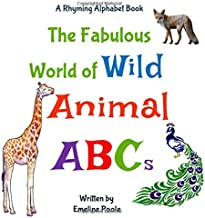 The Fabulous World of Wild Animal ABCs: A Rhyming Alphabet Book