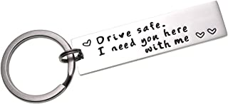 Drive Safe Keychain I Need You Here with Me Trucker Husband Gift for Husband dad Gift Valentines Day Stocking Stuffer