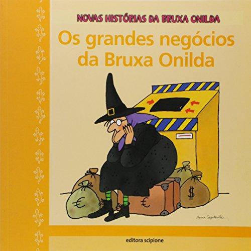 Os grandes negócios da bruxa Onilda