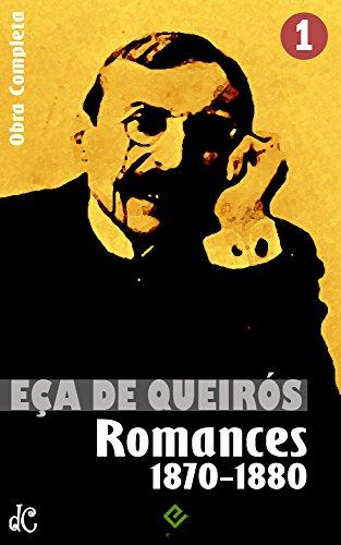 """Obras Completas de Eça de Queirós I: Romances I (1870-1880). """"O Primo Basílio"""", """"O Crime do Padre Amaro"""" e mais 2 obras (Edição Definitiva)"""
