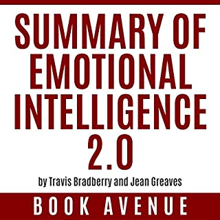 Summary of Emotional Intelligence 2.0 by Travis Bradberry and Jean Greaves                   By:                                                                                                                                 Book Avenue                               Narrated by:                                                                                                                                 Leanne Thompson                      Length: 1 hr and 43 mins     10 ratings     Overall 4.7