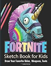 Fortnite Sketch Book for Kids. Draw Your Favorite Skins, Weapons, Tools: 8.5