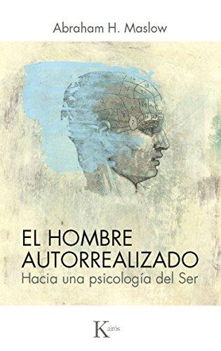 EL HOMBRE AUTORREALIZADO (Spanish Edition)