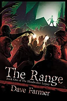 The Range (Bloodwalker Legacy Book 1) by [Dave Farmer]