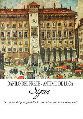 Signa. «La storia del palazzo della Vicaria attraverso le sue iscrizioni»