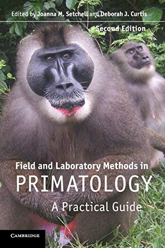 Field and Laboratory Methods in Primatology (A Practical Guide)