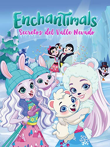 Enchantimals: Secretos del Valle Nevado