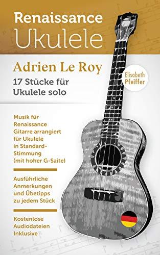 Adrien Le Roy (Renaissance Ukulele)