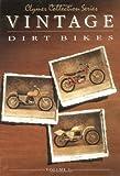 Clymer Vintage Dirt Bikes: Bultaco, 125-370Cc Singles, Through 1977, Montesa, 123-360Cc Singles, 1965-1975, Ossa, 125-250Cc Singles, 1971-1978 (Clymer Coll)