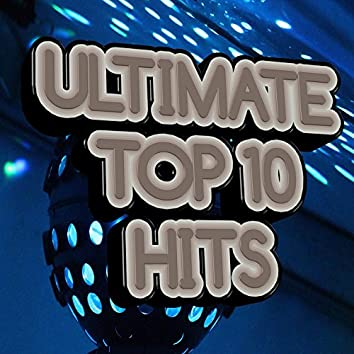 Ultimate Top 10 Hits (Best of)