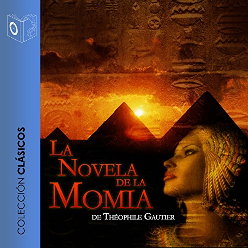La Novela de la Momia [The Novel of the Mummy] audiobook cover art