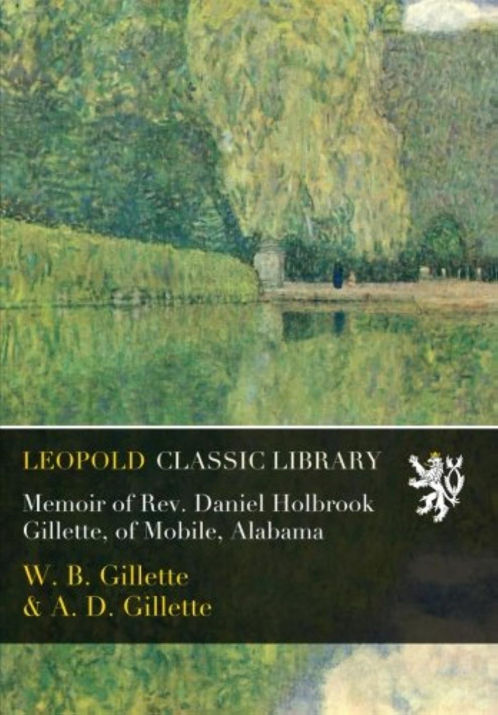 宇宙の他の日規制するMemoir of Rev. Daniel Holbrook Gillette, of Mobile, Alabama