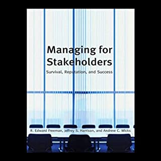 Managing Stakeholders: Survival, Reputation, and Success